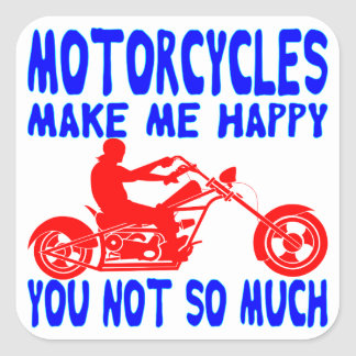 Motorcycles Make Me Happy You Not So Much Square Sticker