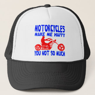 Motorcycles Make Me Happy You Not So Much Trucker Hat