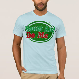 Mount And Do T-Shirt
