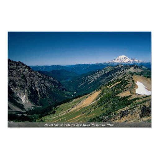 Mount Rainier from the Goat Rocks Wilderness, Wash Poster