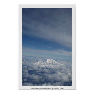 """Mount Rainier Surrounded by Snow"" Poster"
