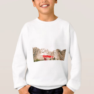 Mount Rushmore Trump ? Sweatshirt