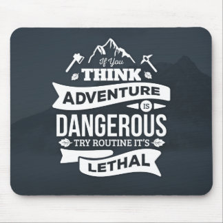 Mountain climbing adventure Routine is lethal typo Mouse Pad