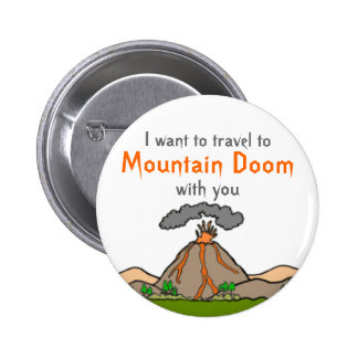 Mountain Doom Vacation. 6 Cm Round Badge