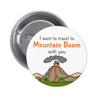 Mountain Doom Vacation. 6 Cm Round Badge