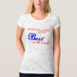 Mountain Lakes Girls, Best in the World T-Shirt