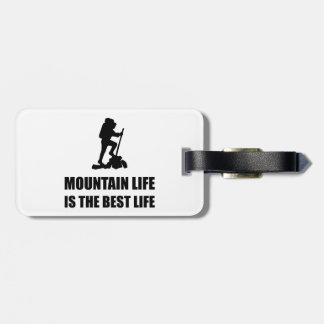 Mountain Life Best Life Luggage Tag