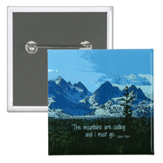 Mountain Peaks digital art - John Muir quote 15 Cm Square Badge