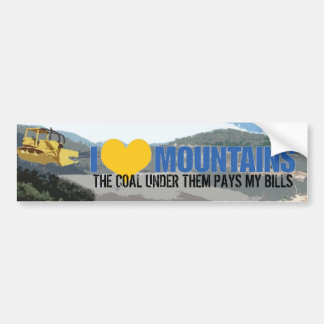 mountaindozer, LOVE, THE COAL UNDER THEM PAYS M... Bumper Sticker