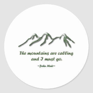 Mountains are calling/Snow tipped mtns Round Sticker