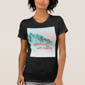 Mountains Are Calling Typography Design T-Shirt