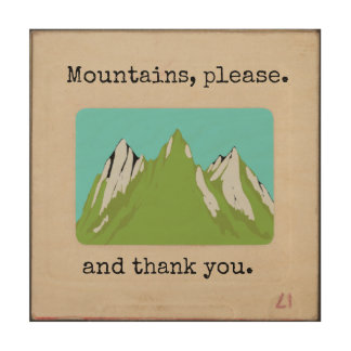 Mountains Please and Thank You wood wall art
