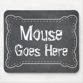 Mouse Goes Here Blackboard Mouse Pad