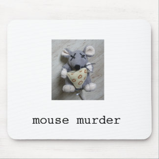 Mouse Murder Mousepad