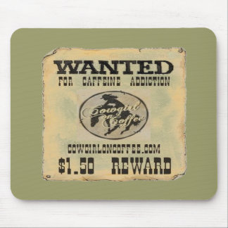 "Mouse Pad ""Cowgirl On Coffee"" WANTED POSTER"