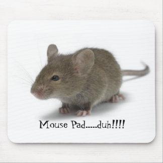 Mouse Pad.....duh!!!! Mouse Pad