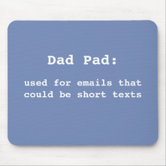 Mouse pad for Dad