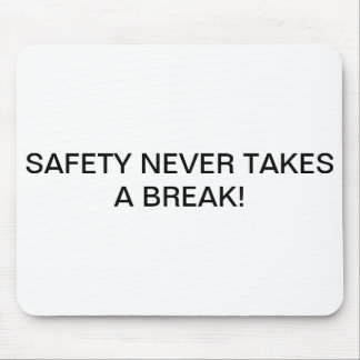 MOUSE PADS WITH BRANDED SAFETY-SLOGAN.