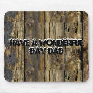 Mousepad Have a wonderful day Dad