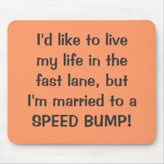 Mousepad I d like to live my life in the fast lane