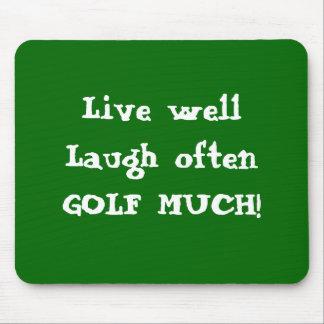 Mousepad Live wellLaugh often GOLF MUCH