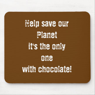 Mousepad Save our planet the only 1 with chocolate