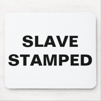 Mousepad Slave Stamped