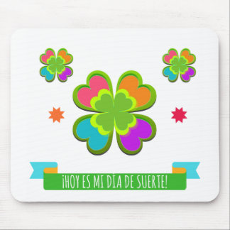 """Mousepad """"Today is my day of luck """""""