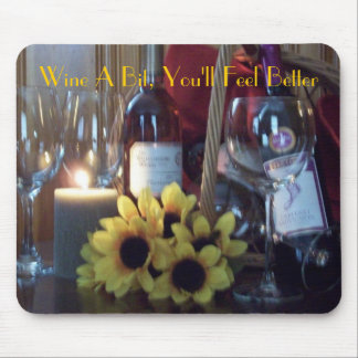Mousepad, Wine A Bit, You'll Feel Better Mouse Pad