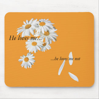mousepad with: he loves me, he loves me not