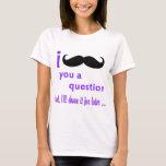 Moustache You a Question Qpc Template T-Shirt