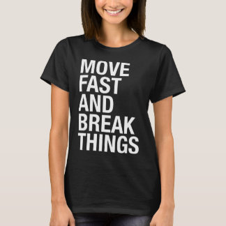 MOVE FAST AND BREAK T-Shirt