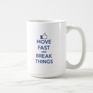Move Fast And Break Things Coffee Mug