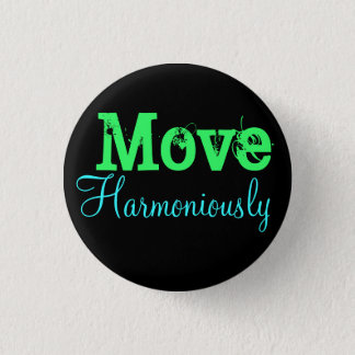 Move Harmoniously 3 Cm Round Badge