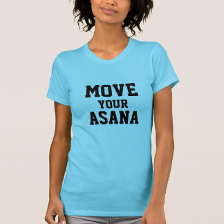 MOVE YOUR ASANA YOGA T-SHIRT