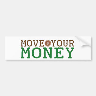move your money (bank bailout) bumper sticker