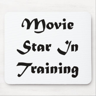 Movie Star In Training Mouse Pad