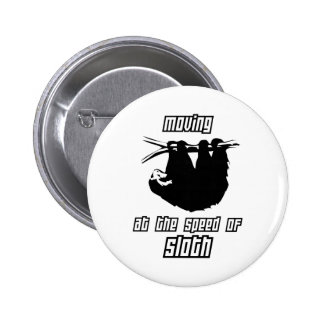 Moving at the Speed of Sloth Pinback Buttons