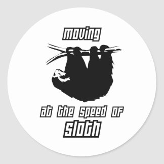 Moving at the Speed of Sloth Round Sticker