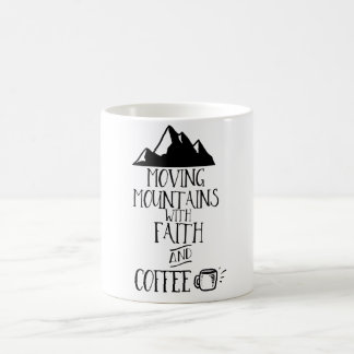 Moving Mountains with Faith and Coffee 2 Coffee Mug