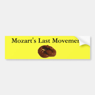 Mozarts Last Movement Hilarious Gifts Bumper Sticker