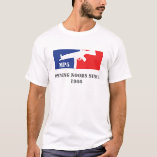 MP5 Pwning noobs since 1966 T-Shirt