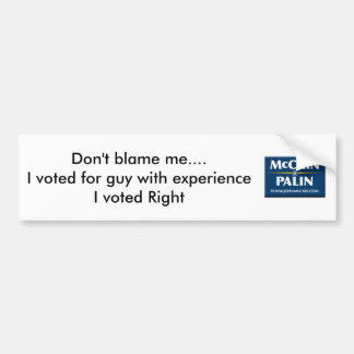MPS-BTM1, Don't blame me....I voted for guy wit... Bumper Sticker