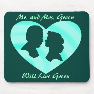 MR AND MRS GREEN WILL LIVE GREEN--MOUSEPAD