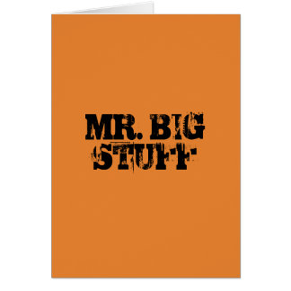MR. BIG STUFF CARD