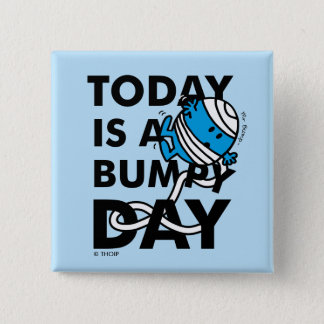 Mr. Bump | Today is a Bumpy Day 15 Cm Square Badge