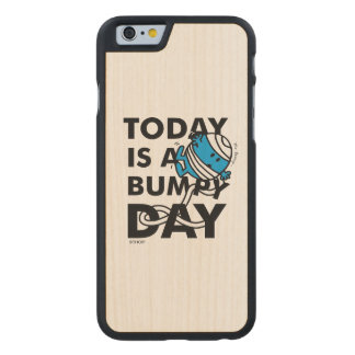 Mr. Bump | Today is a Bumpy Day Carved Maple iPhone 6 Case
