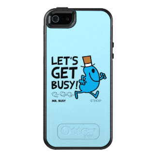 Mr. Busy | Let's Get Busy Black Text OtterBox iPhone 5/5s/SE Case