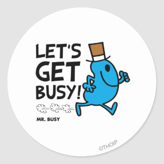 Mr. Busy | Let's Get Busy Black Text Round Sticker
