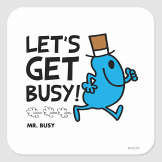 Mr. Busy | Let's Get Busy Black Text Square Sticker